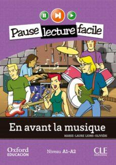 Descargar libros en linea pdf gratis. EN AVANT LA MUSIQUE. PACK (LECTURE + CD-AUDIO) (PAUSE LECTURE FACILE)