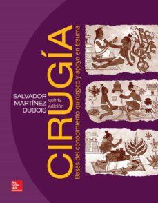 Descargar libros electrónicos en formato pdf CIRUGÍA. BASES DEL CONOCIMIENTO Y APOYO EN TRAUMA 9786071508799 ePub in Spanish de MARTINEZ