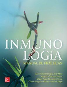 Descarga gratuita de libros en pdf en línea. MANUAL DE INMUNOLOGÍA CHM ePub MOBI 9786071512499 in Spanish de LOPEZ DE LA MORA