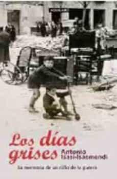 Inmaswan.es Los Dias Grises: La Memoria De Un Niño De La Guerra Image