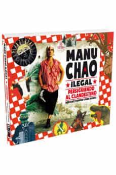 Descargar MANU CHAO ILEGAL: PERSIGUIENDO AL CLANDESTINO gratis pdf - leer online