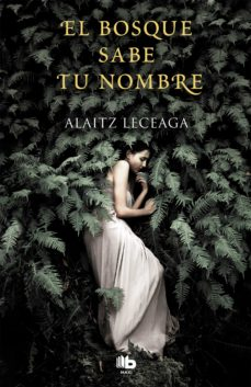Descargar gratis pdf e libros EL BOSQUE SABE TU NOMBRE de ALAITZ LECEAGA  (Spanish Edition)