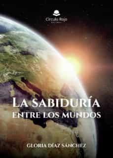 Inciertagloria.es La Sabiduría Entre Los Mundos Image