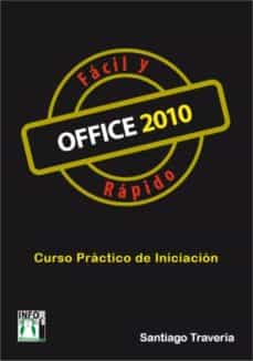 office 2010 fácil y rápido (ebook)-santiago traveria-9788415033899