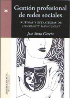 gestion profesional de redes sociales-jose sixto garcia-9788415544999