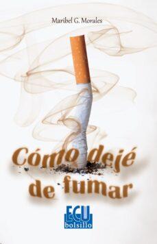 cómo dejé de fumar (ebook)-maribel g. morales-9788415941699