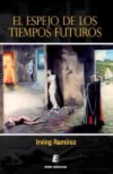 Descargar libros gratis para ipad 3 EL ESPEJO DE LOS TIEMPOS FUTUROS