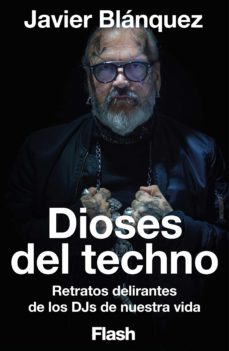 dioses del techno (flash ensayo) (ebook)-javier blanquez-9788416628599