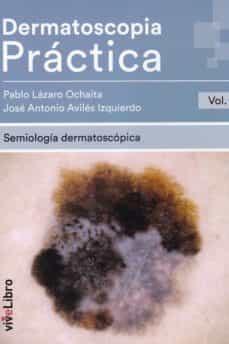 Ebook gratis italiano descargar DERMATOSCOPIA PRÁCTICA VOL. 1 de  9788417089399