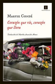 Descargar ebooks gratis en español CORAZÓN QUE RÍE, CORAZÓN QUE LLORA: CUENTOS VERDADEROS DE MI INFANCIA de MARYSE CONDE FB2 in Spanish 9788417115999