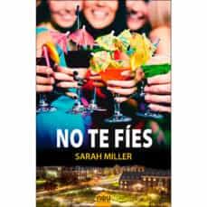 La mejor fuente para descargar libros de audio NO TE FIES 9788417268299 de SARAH MILLER (Spanish Edition)