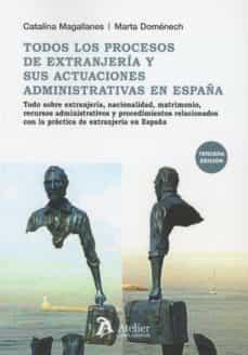 Descargar TODOS LOS PROCESOS DE EXTRANJERIA Y SUS ACTUACIONES ADMINISTRATIV AS EN ESPAÃ'A gratis pdf - leer online