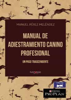 Relaismarechiaro.it Manual De Adiestramiento Canino Profesional: Un Paso Trascendente Image