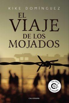 Libro de descargas de libros electrónicos gratis (I.B.D.) EL VIAJE DE LOS MOJADOS in Spanish de KIKE DOMÍNGUEZ FB2 DJVU 9788417813499