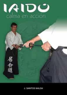 iaido: la calma en accion-jose santos nalda albiac-9788420302799