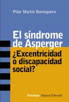 La mejor descarga de audiolibros gratis EL SINDROME DE ASPERGER: ¿EXCENTRICIDAD O DISCAPACIDAD SOCIAL? 9788420641799 MOBI PDB iBook en español