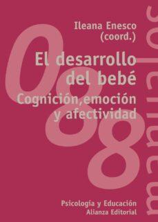 el desarrollo del bebe: cognicion, emocion y afectividad-9788420643199