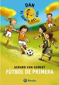 futbol de primera (dan el genio del gol)-gerard van gemert-9788421699799