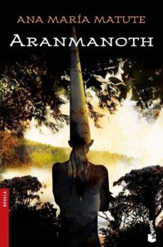 Descargar Ebook gratis para celular ARANMANOTH  de ANA MARIA MATUTE 9788423338399