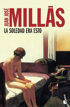 Libros de audio descargar iphone gratis LA SOLEDAD ERA ESTO de JUAN JOSE MILLAS PDB CHM (Spanish Edition) 9788423342099