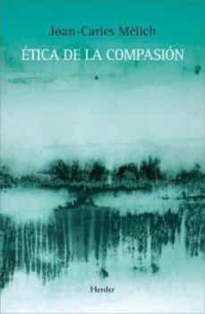 etica de la compasion-joan-carles melich-9788425426599