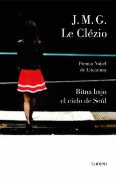 Descargas de libros electrónicos gratis para Android BITNA BAJO EL CIELO DE SEUL de JEAN MARIE GUSTAVE LE CLEZIO 9788426405999 (Spanish Edition) ePub MOBI FB2
