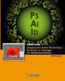 aprender integracion entre photoshop illustrator e indesign-9788426718099
