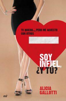 (pe) soy infiel ¿y tu?-alicia gallotti-9788427038899