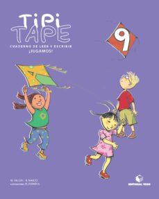 tipi tape 9 (cuaderno leer y escribir)infantil-9788430700899