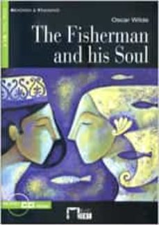 Descarga gratuita de libros electrónicos de computadora THE FISHERMAN AND HIS SOUL. BOOK + CD-ROM 9788431678999 de OSCAR WILDE ePub PDF MOBI (Literatura española)