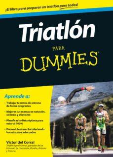 triatlón para dummies-victor manuel del corral morales-9788432902499