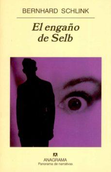 Descargar libro EL ENGAÑO DE SELB de BERNHARD SCHLINK (Literatura española) CHM