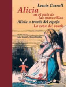 Descargar ALICIA EN EL PAIS DE LAS MARAVILLAS; ALICIA A TRAVES DEL ESPEJO; LA CAZA DEL SNARK gratis pdf - leer online
