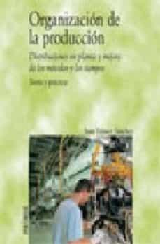 Garumclubgourmet.es Organizacion De La Produccion: Distribuciones En Planta Y Mejora De Los Metodos Y Los Tiempos: Teoria Y Practica Image