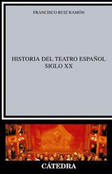 historia del teatro español. siglo xx (8ª ed.)-francisco ruiz ramon-9788437600499