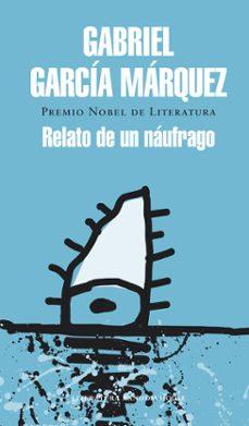 Descargas de libros gratis en línea RELATO DE UN NAUFRAGO PDF MOBI iBook de GABRIEL GARCIA MARQUEZ 9788439728399 en español