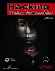 hacking: tecnicas fundamentales (hackers y seguridad)-john erickson-9788441524699