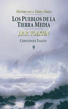 los pueblos de la tierra media (historia de la tierra media; t. 9 )-j.r.r. tolkien-9788445073599