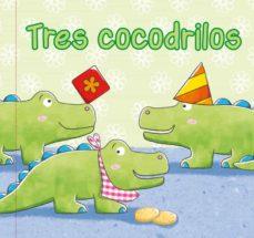 Valentifaineros20015.es Tres Cocodrilos (Libros Para Dentro Y Fuera Del Agua) Image