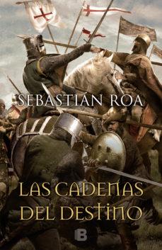 Libros en español para descargar. LAS CADENAS DEL DESTINO MOBI 9788466660099 de SEBASTIAN ROA MESADO (Literatura española)