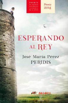 esperando al rey (ebook)-jose maria (peridis) perez-9788467043099