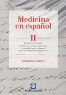 Descargar ebooks en formato pdb MEDICINA EN ESPAÑOL, II: LABORATORIO DEL LENGUAJE de FERNANDO A NAVARRO 9788472096899