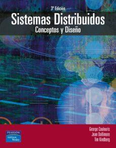 sistemas distribuidos: conceptos y diseño-george coulouris-jean dollimore-tim kindberg-9788478290499