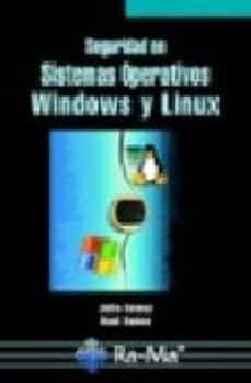 Descargar SEGURIDAD EN SISTEMAS OPERATIVOS WINDOWS Y LINUX gratis pdf - leer online