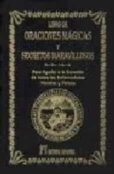 libro de oraciones magicas y secretos maravillosos: para ayudar a la curacion de todas las enfermedades morales y fisicas-abate julio-9788479102999