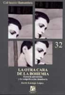 la otra cara de la bohemia. entre la subversion y la resignificac on identitaria-jordi luengo lopez-9788480216999