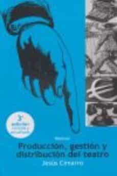 Encuentroelemadrid.es Manual Produccion, Gestion Y Distribucion Del Teatro (3ª Ed.) Image
