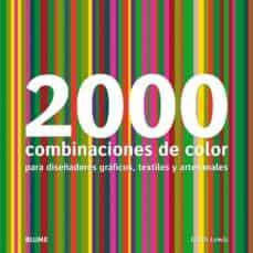 Inmaswan.es 2000 Combinaciones De Color Para Diseñadores Graficos, Textiles Y Artesanales Image