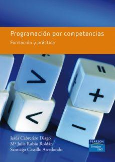 programacion por competencias. formacion y practica-jesus cabrerizo diago-santiago castillo-9788483224199