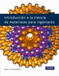 Descargar el foro de ebooks INTRODUCCION A LA CIENCIA DE MATERIALES PARA INGENIEROS 7ª ED. 9788483226599